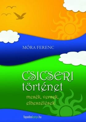 MÓRA FERENC - Csicseri történet-összegyűjtött mesék [eKönyv: epub, mobi]