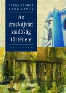 STRBA SÁNDOR-LANG TAMÁS - Az érsekújvári zsidóság története