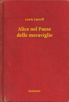 Lewis Carroll - Alice nel Paese delle meraviglie [eKönyv: epub, mobi]