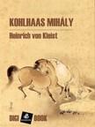 Heinrich von Kleist - Kohlhaas Mihály [eKönyv: epub, mobi]