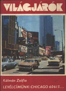 KÁLMÁN ZSÓFIA - Levélcímünk: Chicago 60615... [antikvár]