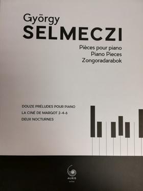 SELMECZI GYÖRGY - ZONGORADARABOK (PIANO PIECES)