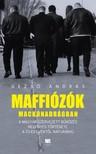 Dezső András - Maffiózók mackónadrágban - A magyar szervezett bűnözés regényes története a 70-es évektől napjainkig [eKönyv: epub, mobi]