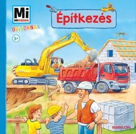 Andrea Weller-Essers - Mi MICSODA OVISOKNAK - Építkezés