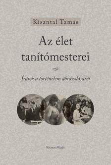 Kisantal Tamás - Az élet tanítómesterei [eKönyv: pdf]