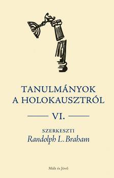 Braham, R.L. - Tanulmányok a holokausztról, VI. [antikvár]