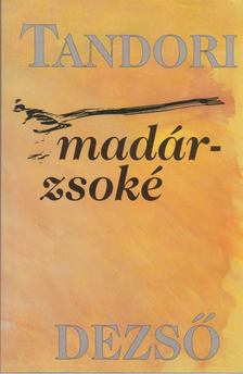 TANDORI DEZSŐ - Madárzsoké [antikvár]