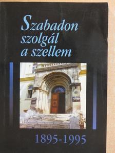 Ablonczy Balázs - Szabadon szolgál a szellem [antikvár]