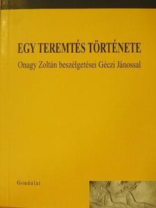 Onagy Zoltán - Egy teremtés története [antikvár]