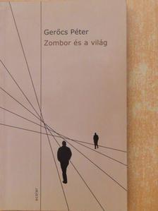 Gerőcs Péter - Zombor és a világ [antikvár]