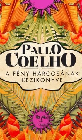 Paulo Coelho - A fény harcosának kézikönyve [eKönyv: epub, mobi]