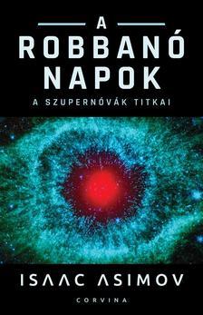 Isaac Asimov - A robbanó Napok