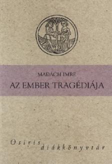 MADÁCH IMRE - Az ember tragédiája - Osiris diákkönyvtár