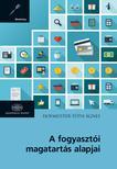 Hofmeister-Tóth Ágnes - A fogyasztói magatartás alapjai