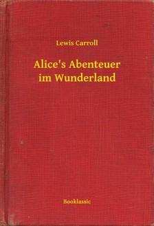 Lewis Carroll - Alice s Abenteuer im Wunderland [eKönyv: epub, mobi]