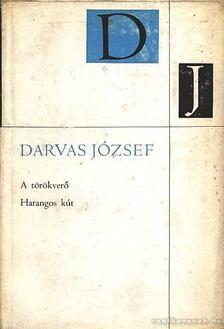 Darvas József - A törökverő - Harangos kút [antikvár]