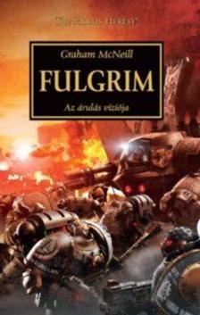 Graham McNeill - Fulgrim - Az árulás víziója