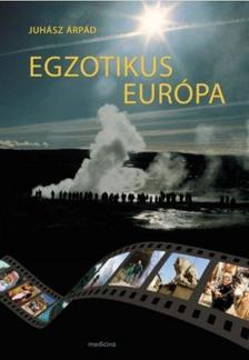 Juhász Árpád - Egzotikus Európa - ÜKH 2019
