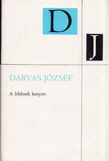 Darvas József - A léleknek  kenyere [antikvár]