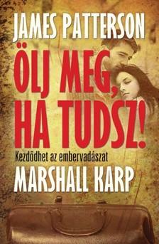 Marshall Karp James Patterson, - Ölj meg, ha tudsz [eKönyv: epub, mobi]