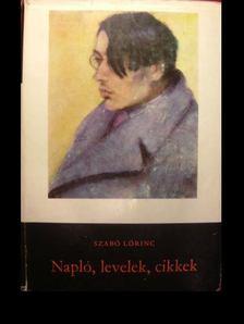 Szabó Lőrinc - Napló, levelek, cikkek [antikvár]