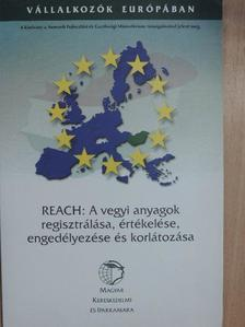 Murányi István - REACH: A vegyi anyagok regisztrálása, értékelése, engedélyezése és korlátozása [antikvár]
