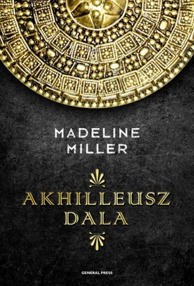 Madeline Miller - Akhilleusz dala [eKönyv: epub, mobi]