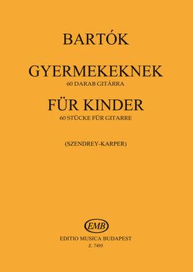 Bartók Béla - GYERMEKEKNEK 60 TÉTEL GITÁRRA (SZENDREY-KARPER LÁSZLÓ)