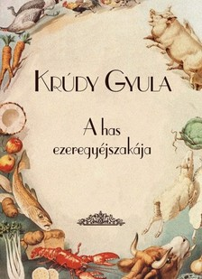 KRÚDY GYULA - A has ezeregyéjszakája [eKönyv: epub, mobi]