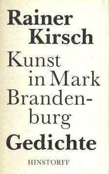 KIRSCH, RAINER - Kunst in Mark Brandenburg [antikvár]