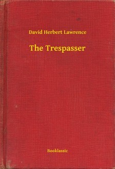 DAVID HERBERT LAWRENCE - The Trespasser [eKönyv: epub, mobi]