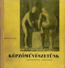 Kassák Lajos - Képzőművészetünk [antikvár]