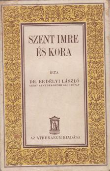 Erdélyi László - Szent Imre és kora [antikvár]