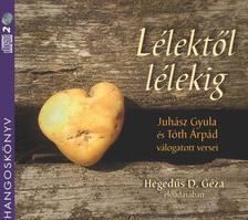 Juhász Gyula - Tóth Árpád - LÉLEKTŐL LÉLEKIG - HANGOSKÖNYV