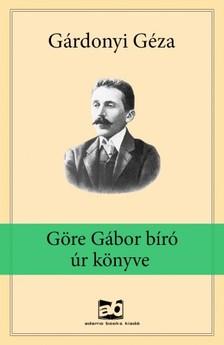 GÁRDONYI GÉZA - Göre Gábor bíró úr könyve [eKönyv: epub, mobi]