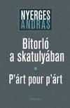 Nyerges András - Bitorló a skatulyában - P'árt pour p'árt [eKönyv: pdf]