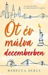 Rebecca Serle - Öt év múlva decemberben [eKönyv: epub, mobi]