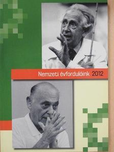 A. Szála Erzsébet - Nemzeti évfordulóink 2012 [antikvár]