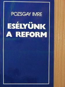 Pozsgay Imre - Esélyünk a reform [antikvár]