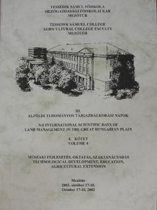 Bagi Béla - III. Alföldi Tudományos Tájgazdálkodási Napok 4.: Műszaki fejlesztés, oktatás, szaktanácsadás [antikvár]