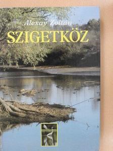 Alexay Zoltán - Szigetköz (dedikált példány) [antikvár]