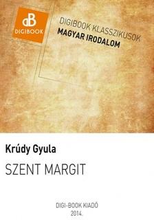 KRÚDY GYULA - Szent Margit [eKönyv: epub, mobi]