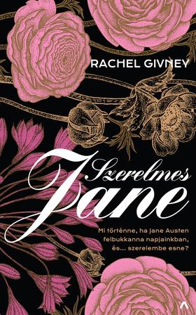 Rachel Givney - Szerelmes Jane - Mi történne, ha Jane Austen felbukkanna napjainkban... és szerelembe esne? [eKönyv: epub, mobi]