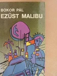 Bokor Pál - Ezüst Malibu [antikvár]