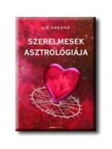 Liz Greene - Szerelmesek asztrológiája
