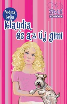 Fedina Lídia - Klaudia és az új gimi