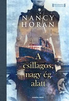 Nancy Horan - A csillagos, nagy ég alatt [eKönyv: epub, mobi]