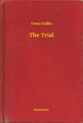 Franz Kafka - The Trial [eKönyv: epub, mobi]