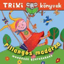 Trixi könyvek - Pillangós madárka