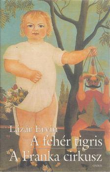 Lázár Ervin - A fehér tigris / A Franka cirkusz [antikvár]